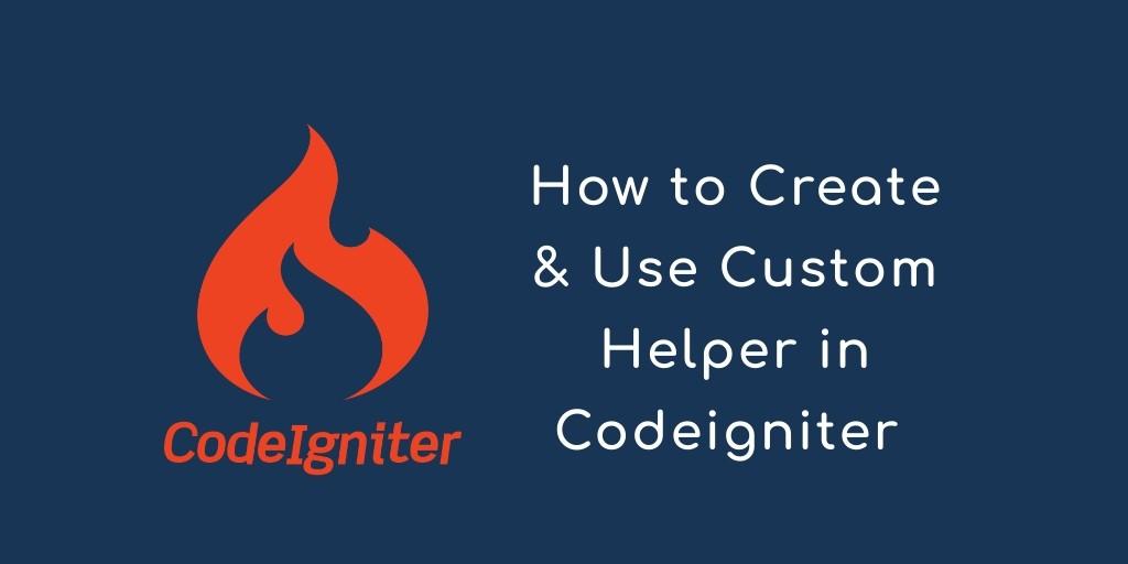 Tạo helper đơn giản trong CodeIgniter 4
